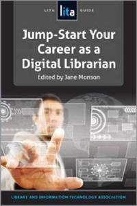 Jump-Start Your Career as a Digital Librarian