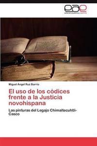 El USO de Los Codices Frente a la Justicia Novohispana
