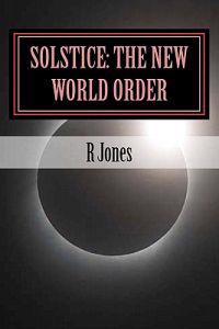 Solstice: The New World Order: The New World Order