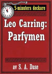 5-minuters deckare. Leo Carring: Parfymen. Berättelse. Återutgivning av text från 1926