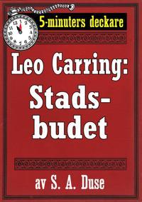 5-minuters deckare. Leo Carring: Stadsbudet. Detektivhistoria. Återutgivning av text från 1916