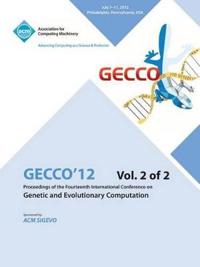 Gecco 12 Proceedings of the Fourteenth International Conference on Genetic and Evolutionary Computation V2