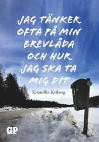 Jag tänker ofta på min brevlåda och hur  jag ska ta mig dit - Kristoffer Kviberg - böcker (9789188463487)     Bokhandel