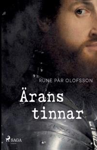 Ärans tinnar : en familjeroman om ätterna Brahe och Sparre 1594-1599