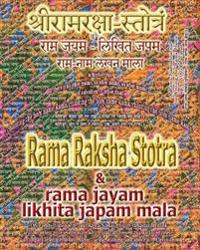Rama Raksha Stotra & Rama Jayam - Likhita Japam Mala: Journal for Writing the Rama-Nama 100,000 Times Alongside the Sacred Hindu Text Rama Raksha Stot