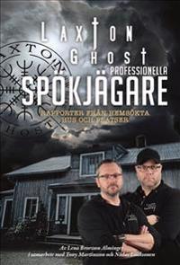 SIGNERAD LaxTon Ghost: Professionella spökjägare – Rapporter från hemsökta hus och platser
