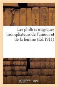 Les philtres magiques triomphateurs de l'amour et de la femme