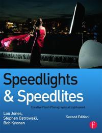 Speedlights & Speedlites: Creative Flash Photography at Lightspeed