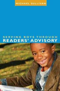 Serving Boys Through Readers' Advisory
