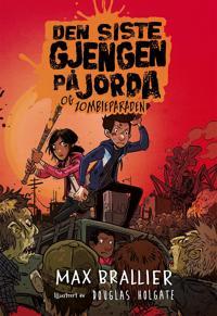 Den siste gjengen på jorda og zombieparaden - Max Brallier | Ridgeroadrun.org