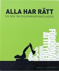 Alla har rätt : en bok om diskrimineringslagen