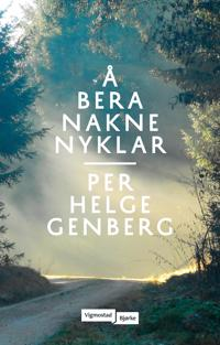 Å bera nakne nyklar - Per Helge Genberg   Ridgeroadrun.org