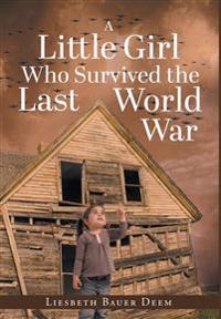 A Little Girl Who Survived the Last World War