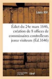 Édict Du 24e Mars 1646, Création de 8 Offices de Commissaires Controlleurs Jurez Visiteurs