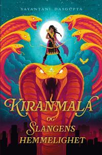 Kiranmala og slangens hemmelighet - Sayantani DasGupta | Ridgeroadrun.org