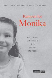 Kampen for Monika - Aasa Christine Stoltz, Stig Nilsen | Inprintwriters.org