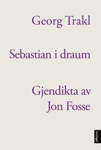 Sebastian i draum - Georg Trakl | Ridgeroadrun.org