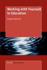 Working With Foucault in Education