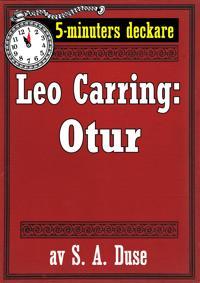 5-minuters deckare. Leo Carring: Otur. Detektivhistoria. Återutgivning av text från 1925