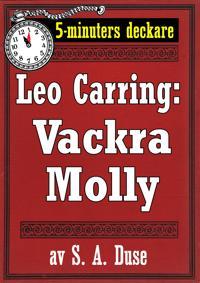 5-minuters deckare. Leo Carring: Vackra Molly. Detektivhistoria. Återutgivning av text från 1926
