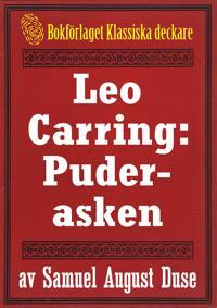 Leo Carring: Puderasken. Detektivhistoria. Återutgivning av text från 1916