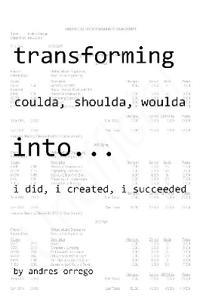 Transforming Coulda, Shoulda, Woulda Into