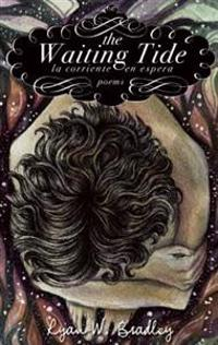 The Waiting Tide: La Corriente En Espera