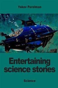Entertaining Science Stories - Yakov Perelman - böcker (9782917260470)     Bokhandel