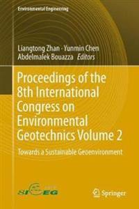 Proceedings of the 8th International Congress on Environmental Geotechnics Volume 2 : Towards a Sustainable Geoenvironment