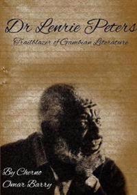 Lenrie Peters: Trailblazer of Gambian Literature