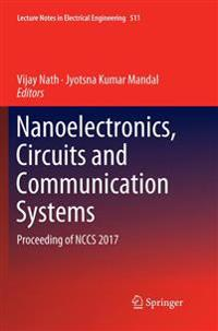 Nanoelectronics, Circuits and Communication Systems : Proceeding of NCCS 2017