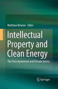 Intellectual Property and Clean Energy : The Paris Agreement and Climate Justice