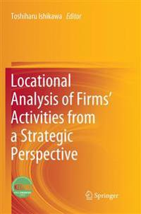 Locational Analysis of Firms' Activities from a Strategic Perspective