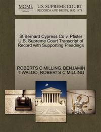 St Bernard Cypress Co V. Pfister U.S. Supreme Court Transcript of Record with Supporting Pleadings