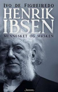 Henrik Ibsen; mennesket og masken