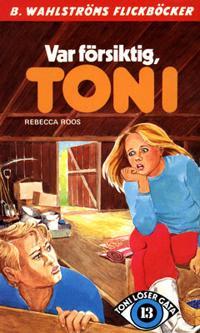 Toni löser en gåta 13 - Var försiktig, Toni