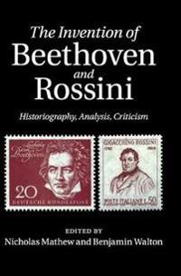 The Invention of Beethoven and Rossini