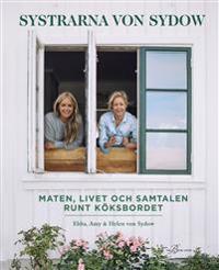 SIGNERAD AV EBBA Systrarna von Sydow : Maten, livet och samtalen runt köksbordet