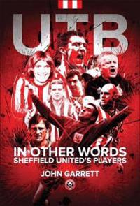UTB - In other words - Sheffield United's Players