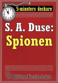 5-minuters deckare. S. A. Duse: Spionen. Återutgivning av text från 1926