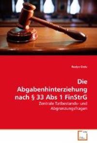 Die Abgabenhinterziehung nach § 33 Abs 1 FinStrG