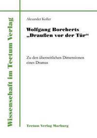 "Wolfgang Borcherts ""Drau En VOR Der T R"""