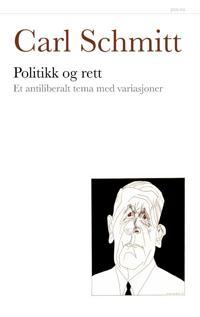 Politikk og rett - Carl Schmitt pdf epub