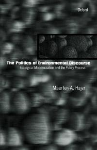 The Politics of Environmental Discourse