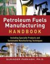 Petroleum Fuel Manufacturing Handbook