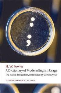 Dictionary of modern english usage - the classic first edition