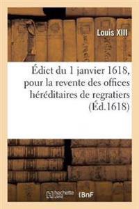 dict Du 1 Janvier 1618, Pour La Revente Des Offices H r ditaires de Regratiers, Revendeurs de Sel