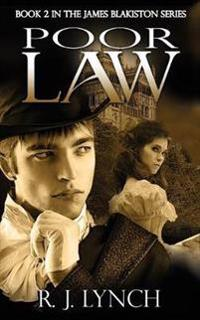 Poor Law: Book 2 in the James Blakiston Series