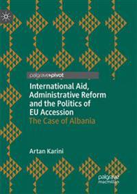 International Aid, Administrative Reform and the Politics of Eu Accession