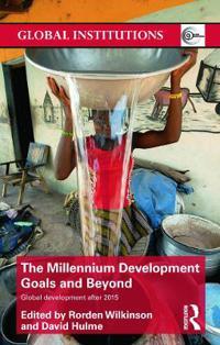 The Millennium Development Goals and Beyond